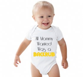 All Mommy Wanted Was a Backrub - Baby onesie