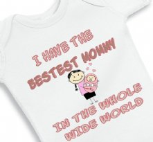 I Have The Bestest Mommy In The World - Baby Onesie