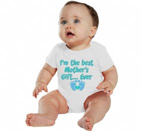 I am the Best mothers gift ever - Baby Onesie