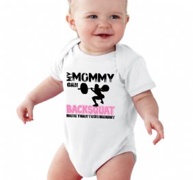 My Mommy can BACKSQUAT more than your Mommy baby girl bodysuit or Kids Shirt