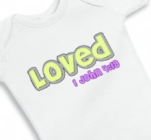 Loved 1 John 4:19 Baby Girl Faith Onesie