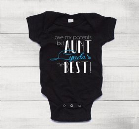 I Love my Parents but my Aunt is The Best Baby Boy Bodysuit