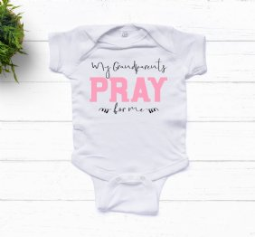 My Grandparents Pray for Me Baby Girl Bodysuit