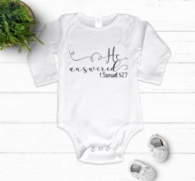 He Answered 1 Samuel 1:27 - White Baby Bodysuit Long Sleeve