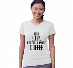Need Sleep Coffee & More Coffee Mom T-Shirt