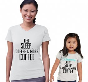 Need Sleep, Coffee & More Coffee Mommy and Daughter Matching Shirt Set
