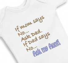 If mom says no Ask My Aunt - Baby Onesie
