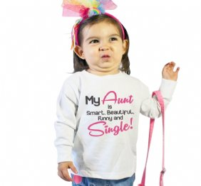 My Aunt is Smart Beautiful Funny and Single baby Girl bodysuit or kids shirt