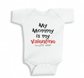 My Mommy is my Valentine for now Baby Bodysuit and kids Shirt