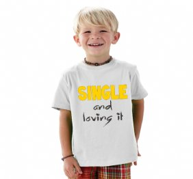 Single and Loving it Baby Bodysuit or Kids Shirt