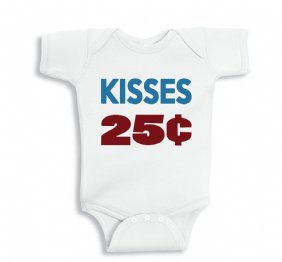 Kisses 25 cents Baby Bodysuit or Toddler Shirt