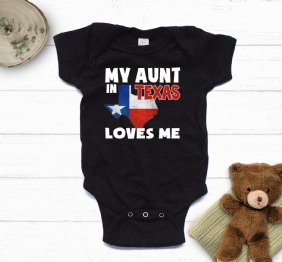 My Aunt in TEXAS loves me Baby Bodysuit or Kids Shirt