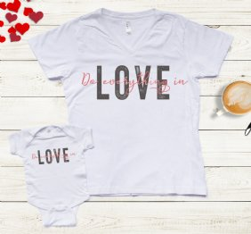 Do Everything in Love - Mom and Baby Girl Matching Set