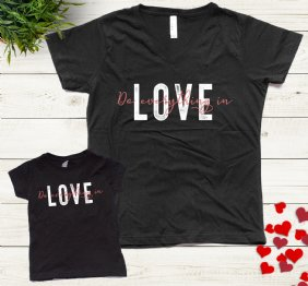 Do Everything in Love - Mom and Girl Matching Set