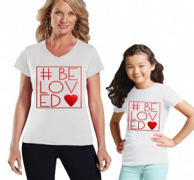 #BeLoved Mommy and me Matching T-Shirts