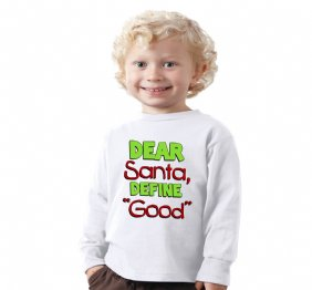 Dear Santa Define Good Long Sleeve Kid