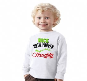 NICE Until Proven Naughty Kids Long Sleeve T-Shirt