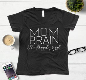 Mom Brain The Struggle is Real Ladies Modern Fit V-Neck Shirt